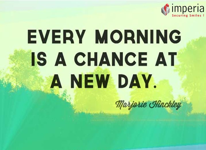 """""""Every Morning Is a Chance at a New Day."""" - Marjorie Hinckley"""