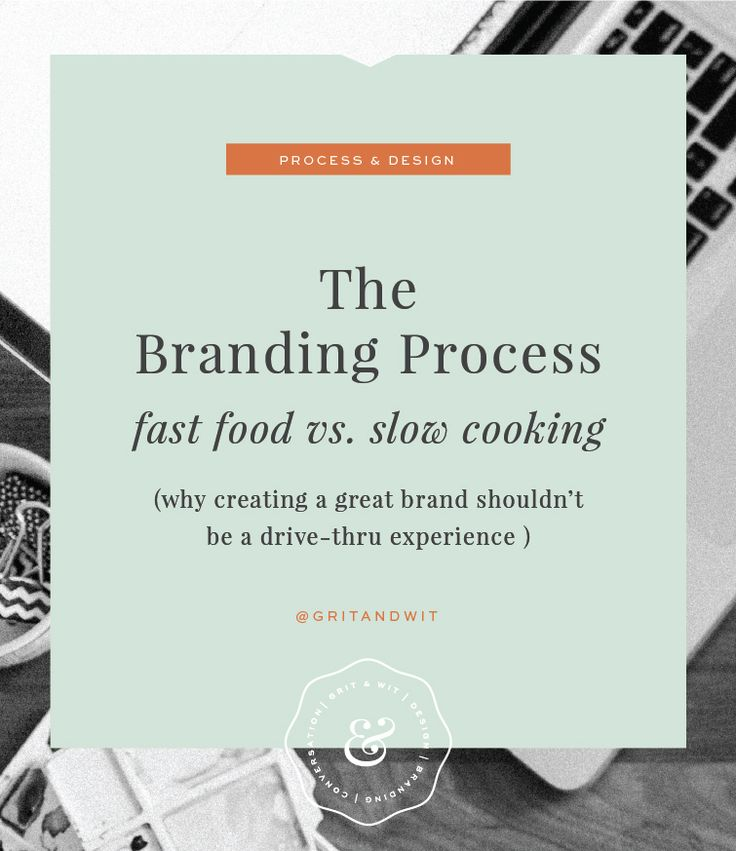 Fast Food vs. Slow Cooking : Why Creating a Great Brand Shouldn't Be a Drive-Thru Process |  Grit & Wit   #branding #gritandwit