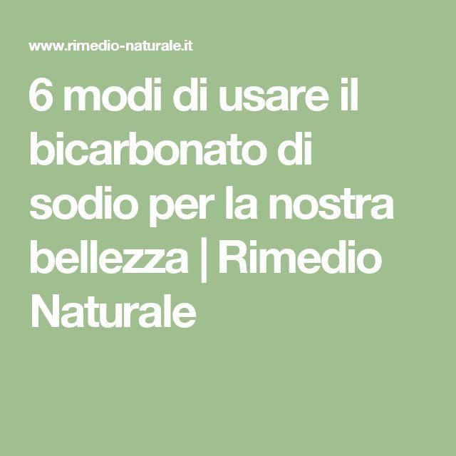 6 modi di usare il bicarbonato di sodio per la nostra bellezza   Rimedio Naturale