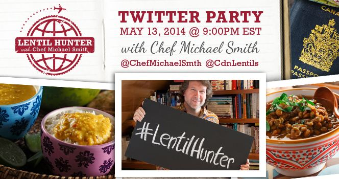 Lentil Hunter Twitter Party with Chef Michael Smith Tuesday May 14, 2014 9:00pm EST