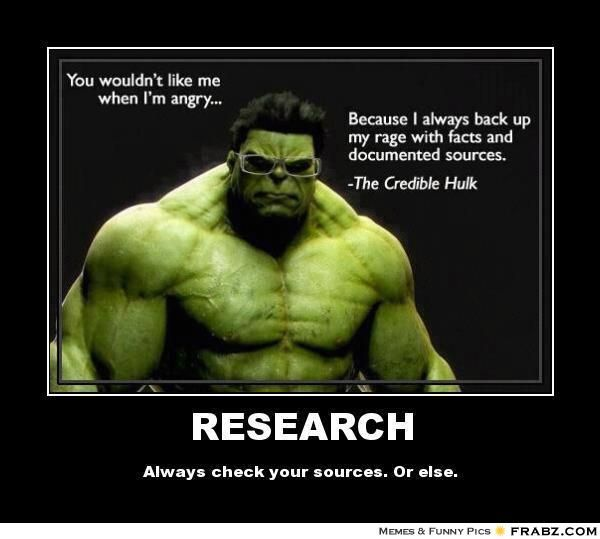 Research: The credible hulk ~ Need help with research? Schedule an appointment with one of the reference librarians @ https://www.ashland.edu/administration/content/library-question-form