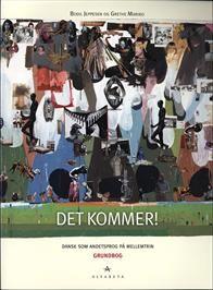 DET KOMMER! Dansk som andetsprog på mellemtrin, grundbog - 9788763602358 - Bog af Bodil Jeppesen, Grethe Maribo