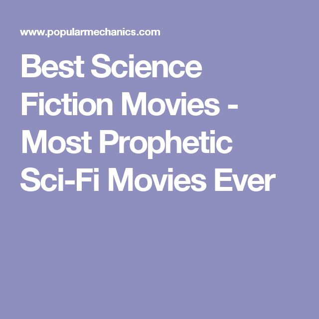 Best Science Fiction Movies - Most Prophetic Sci-Fi Movies Ever