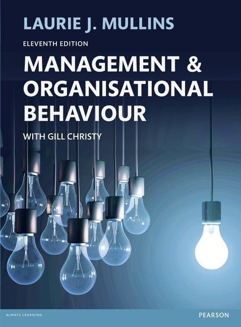 Management & organisational behaviour / Mullins Laurie J., Christy Gill. 11th ed. 2016