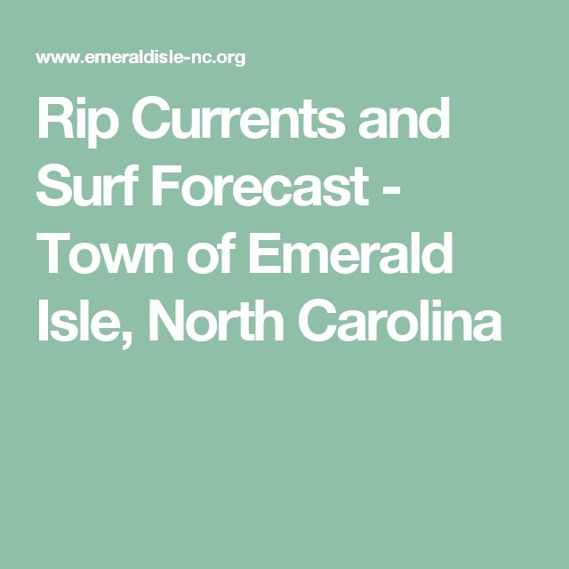 Rip Currents and Surf Forecast - Town of Emerald Isle, North Carolina