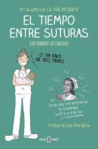 EL TIEMPO ENTRE SUTURAS | ENFERMERA SATURADA | Comprar Libro México 9788401015878