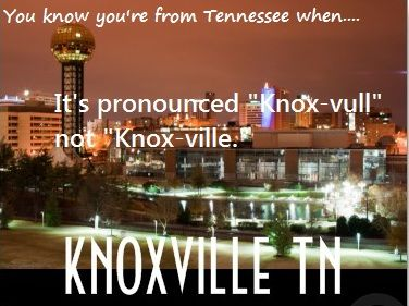 You Know You're From Tennessee When.....