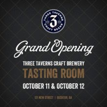Three Taverns Brewery Tasting Room Grand Opening & Tour (October 11 & 12)