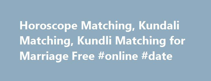 Online kundali matchmaking for marriage