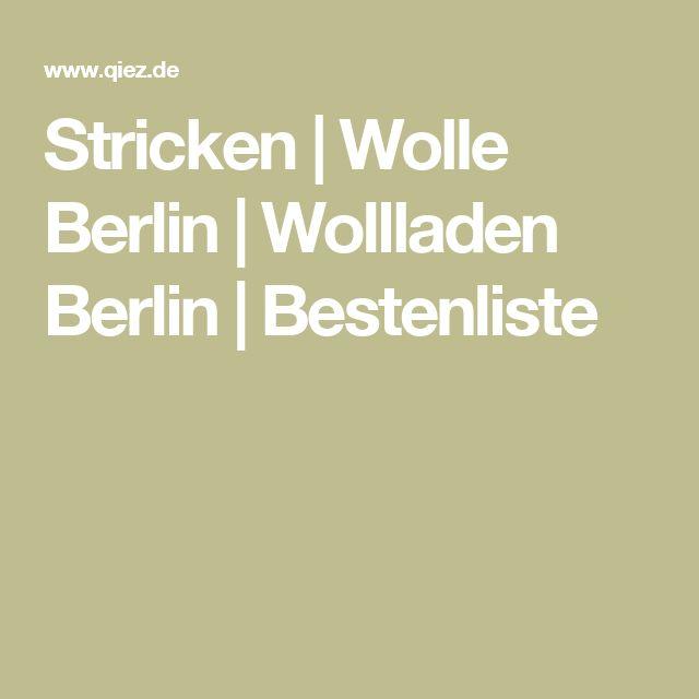 Stricken   Wolle Berlin   Wollladen Berlin   Bestenliste