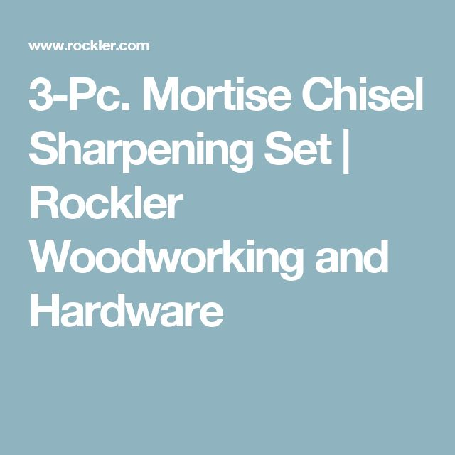 3-Pc. Mortise Chisel Sharpening Set | Rockler Woodworking and Hardware