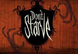 Don't Starve Ha! More like don't starve, die, or lose your sanity!