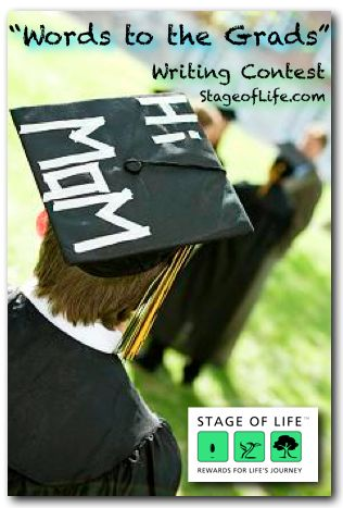 """May 2014 Writing Contest : Write the ultimate graduation speech that shows your personal style. Be sure to include stories, details, and descriptions. Title the essay """"Words to the Graduates"""". Deadline May 31, 2014"""