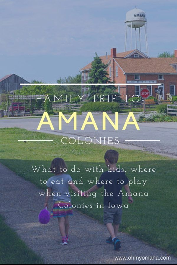 A family guide to the National Historic Landmark, Amana Colonies, in Iowa