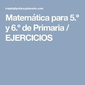 Matemática para 5.º y 6.º de Primaria / EJERCICIOS