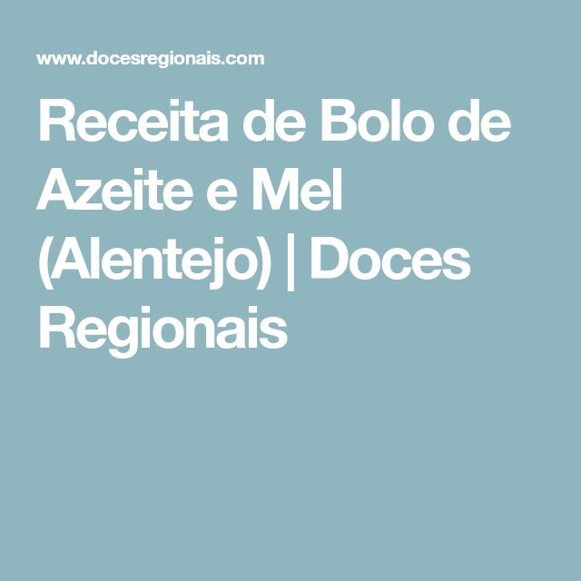 Receita de Bolo de Azeite e Mel (Alentejo)   Doces Regionais