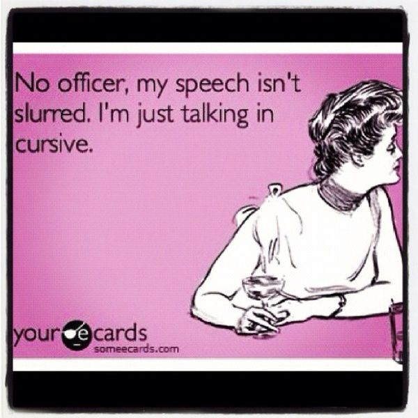 I'm sure husband has heard this excuse! LOL: Cops, Ecards Humor, Funny Drunk, Too Funny, Omg Funny, So Funny, Drinks, Drunk Driving, Cursive