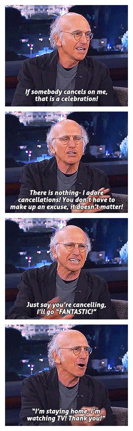 Cancellation, by Larry David.