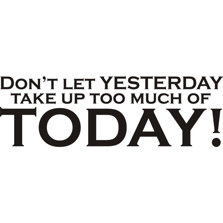Design on Style 'Don't Let Yesterday Take Up Too Much of Today' Vinyl Art Quote