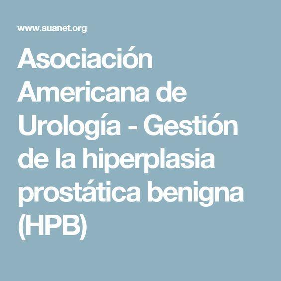 Asociación Americana de Urología - Gestión de la hiperplasia prostática benigna (HPB)