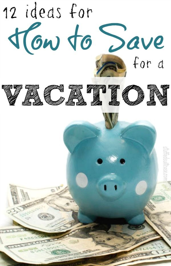 12 ideas for How to Save for a Vacation - travel trip budget tip | StuffedSuitcase.com