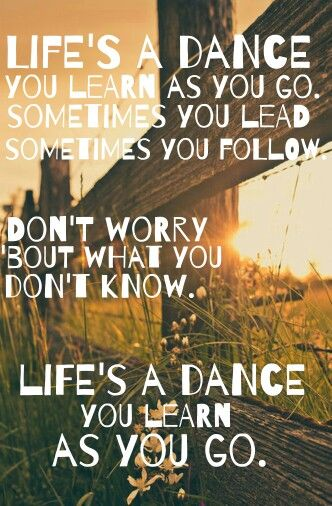 Life's a dance - John Michael Montgomery . Country music. Lyrics. Quotes.