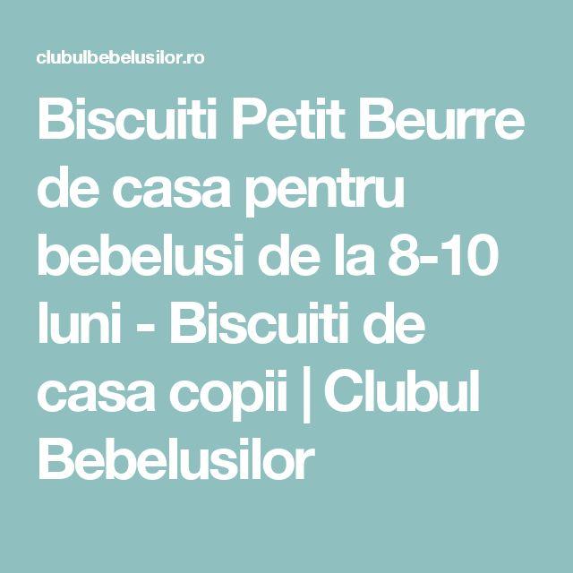 Biscuiti Petit Beurre de casa pentru bebelusi de la 8-10 luni - Biscuiti de casa copii | Clubul Bebelusilor