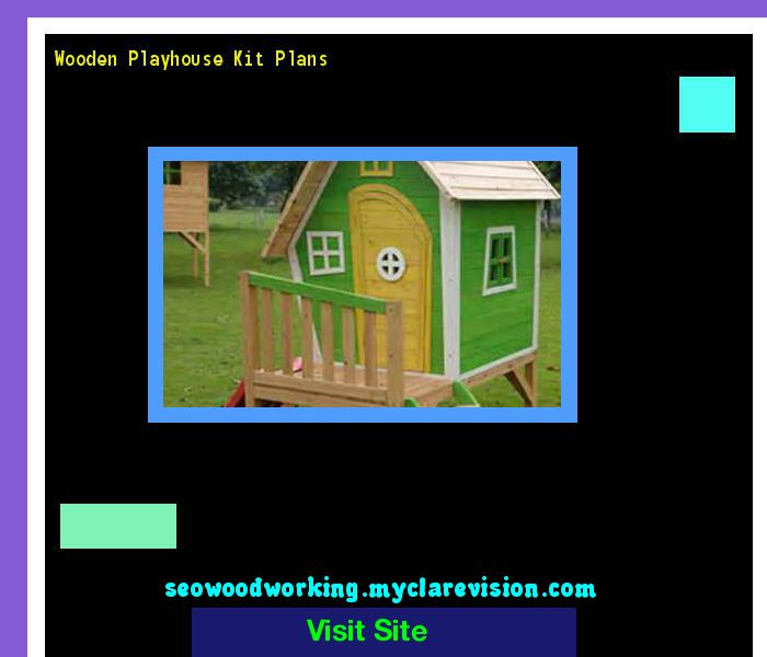 Wooden Playhouse Kit Plans 204902 - Woodworking Plans and Projects!