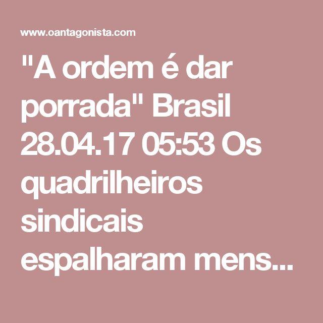"""""""A ordem é dar porrada""""  Brasil 28.04.17 05:53 Os quadrilheiros sindicais espalharam mensagens pelo WhatsApp aterrorizando as pessoas que pretendem trabalhar hoje. O site reaconaria.org reproduziu algumas dessas mensagens. Numa delas, que circulou em Santos, um quadrilheiro diz: """"Esta cidade vai pegar fogo. Família linda, não tente furar o bloqueio porque a ordem é dar porrada"""". Neste momento, segundo o G1, """"manifestantes bloqueiam a entrada de Santos e cidade amanhece sem ônibus"""". A PM tem…"""
