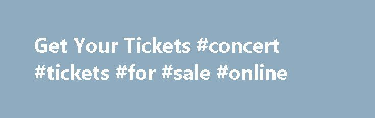 Get Your Tickets #concert #tickets #for #sale #online http://tickets.remmont.com/get-your-tickets-concert-tickets-for-sale-online/  For questions regarding online ticketing and technical support, call 1-800-SUNFEST (786-3378). Ticket Information: Any ticket purchased from a source other than an authorized SunFest ticket outlet could contain an invalid (...Read More)