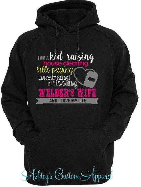 Welder's Wife - Welder Hoodie - I Love My Welder - Oilfield Welder - Welder Wife Shirt - Proud Wife - Custom - Gifts For Her - Pipeline  by AshleysCustomApparel