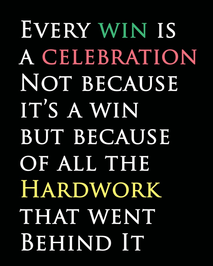 Celebrating A New Job Quotes: Every Win Is A Celebration Not Because Its A Win But