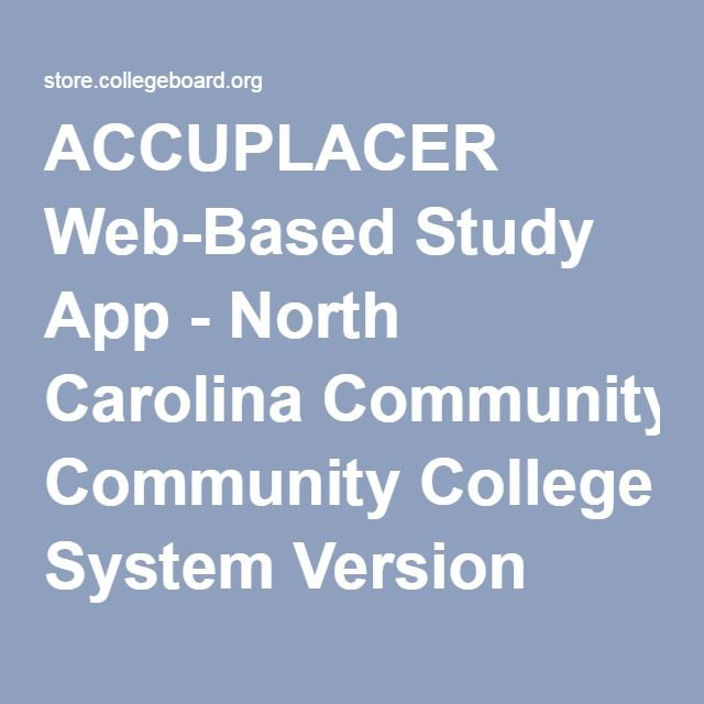 ACCUPLACER Web-Based Study App - North Carolina Community College System Version