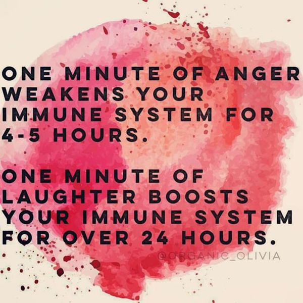 """The more you know.   """"One minute of anger weakens your immune system for 4-5 hours. One minute of laughter boosts your immune system for over 24 hours."""" — Unknown"""