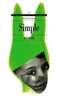 """Simple"", de Marie-Aude Murail, una premiada novela francesa juvenil | Anaya Infantil y Juvenil"