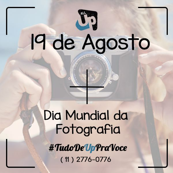 Dia Mundial da Fotografia. #tudodeuppravc