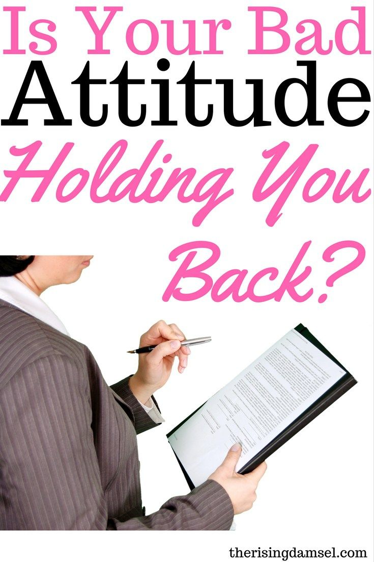 Is Your Bad Attitude Holding You Back? How to have a successful career and avoid personality flaws that will hurt your chances of a raise. The Rising Damsel #hr #careerhelp #career #success #jobhelp #newjob #breaktheceiling