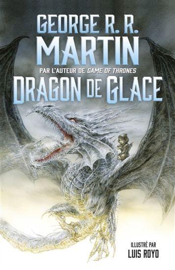 Dragon de glace - GEORGE R R MARTIN - LUIS ROYO