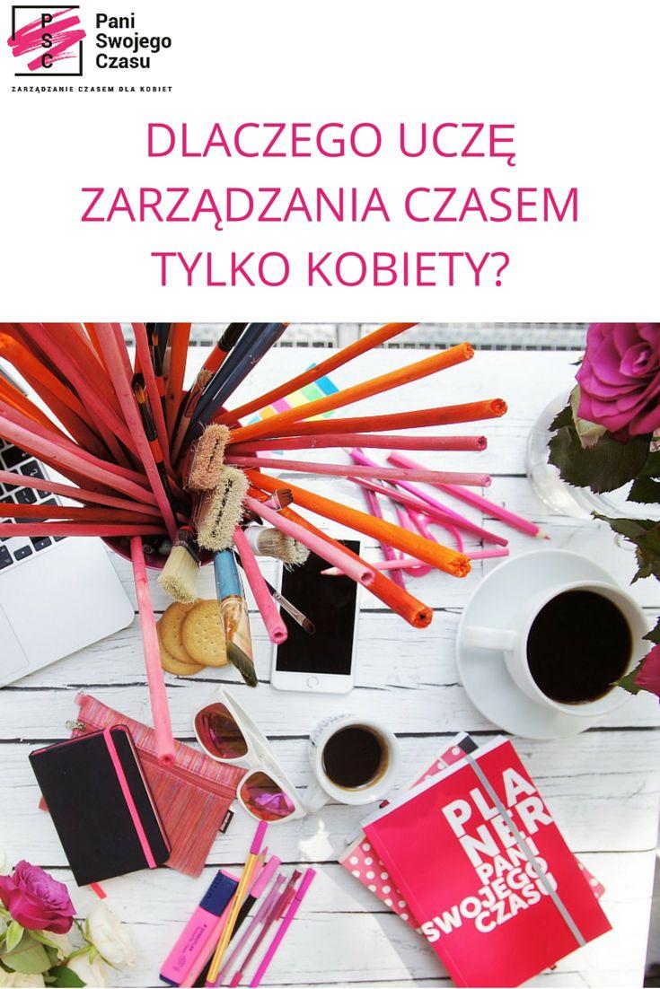 http://www.paniswojegoczasu.pl/opowiesci-o-czasie/dlaczego-wlasnie-kobiety-ucze-zarzadzania/ #paniswojegoczasu #blogpaniswojegoczasu #psc #zarzadzanieczasemdlakobiet #kobietazorganizowana #planowanie #organizacja #women #kursonline #businessonline