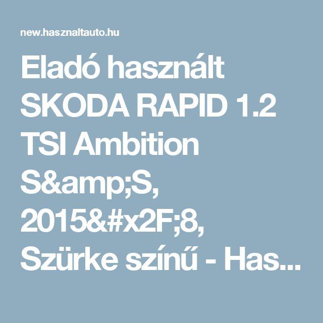 Eladó használt SKODA RAPID 1.2 TSI Ambition S&S, 2015/8, Szürke színű - Használtautó.hu