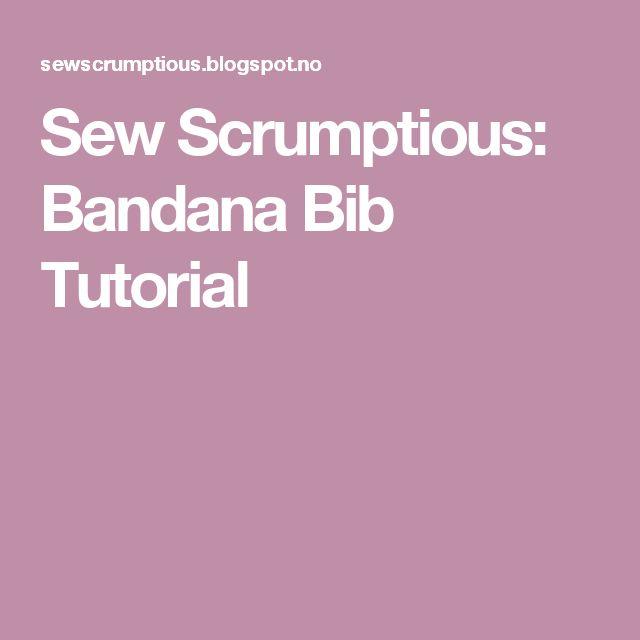 Sew Scrumptious: Bandana Bib Tutorial