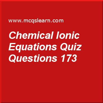 Learn quiz on chemical ionic equations, O level chemistry quiz 173 to practice. Free chemistry MCQs questions and answers to learn chemical ionic equations MCQs with answers. Practice MCQs to test knowledge on chemical and ionic equations, strong and weak acids, mineral acids: general properties, periodic table: o level chemistry, pure substances and mixtures worksheets.  Free chemical ionic equations worksheet has multiple choice quiz questions as chemical formula of ammonium sulfate is...
