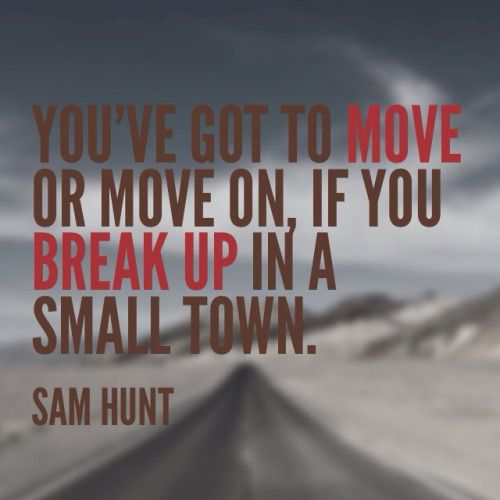 break up in a small town sam hunt | break up in a small town