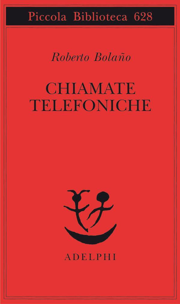 Chiamate telefoniche, di Roberto Bolano. «Bolaño procede alla sistematica frammentazione della geografia dei suoi personaggi, per i quali il viaggio è all'ordine del giorno. Non è un viaggio iniziatico, ma una dimensione costante, il destino naturale dell'esistenza, la natura del suo scorrere».