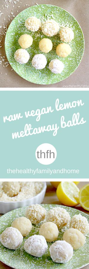 Clean Eating Raw Vegan Lemon Meltaway Balls...made with clean ingredients and they're raw, vegan, gluten-free, dairy-free, paleo-friendly and contain no refined sugar | The Healthy Family and Home