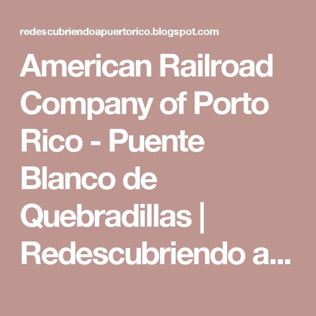 American Railroad Company of Porto Rico - Puente Blanco de Quebradillas | Redescubriendo a Puerto Rico