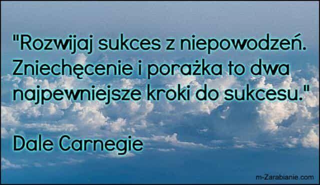 Dale Carnegie Cytaty O Sukcesie Bogactwie Pieniądzach I