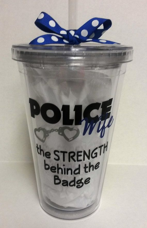 Police Wife Tumbler The Strength Behind The Badge Cup LEOW Sheriff Trooper Law Enforcement Deputy Personalized Custom Department on Etsy, $15.00...super cute!