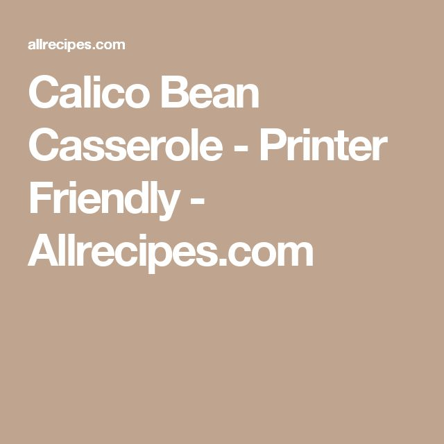 Calico Bean Casserole - Printer Friendly - Allrecipes.com