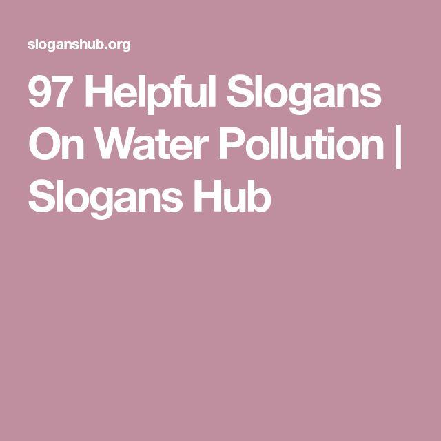 97 Helpful Slogans On Water Pollution | Slogans Hub